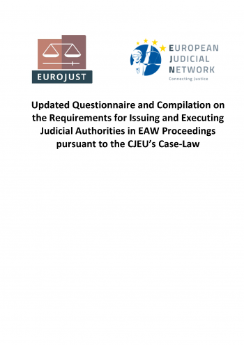 Updated Questionnaire and Compilation on the Requirements for Issuing and Executing Judicial Authorities in EAW Proceedings pursuant to the CJEU's Case-Law