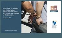 Extradition of EU citizens to third countries: Eurojust and EJN map issues and give recommendations